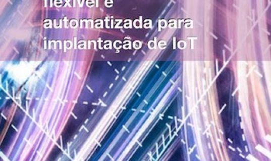 Segurança escalável, flexível e automatizada para implantação de IoT
